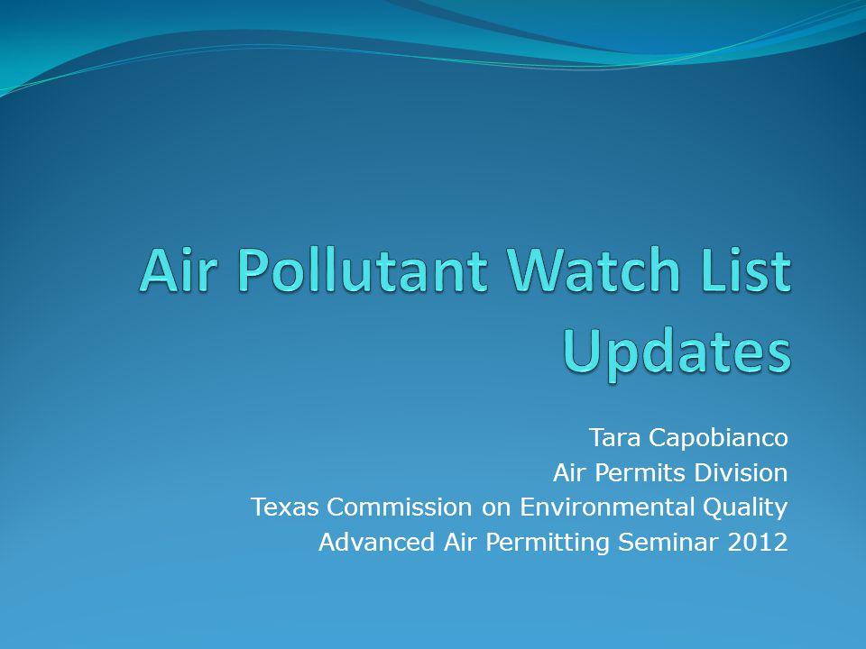 Tara Capobianco Air Permits Division Texas Commission on Environmental Quality Advanced Air Permitting Seminar 2012