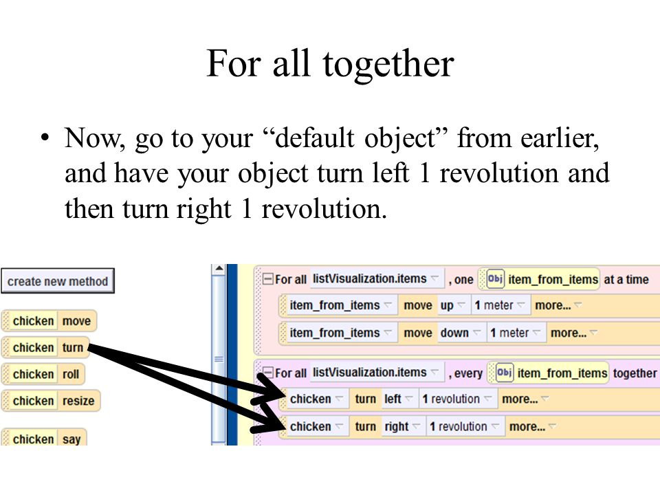 For all together Now, go to your default object from earlier, and have your object turn left 1 revolution and then turn right 1 revolution.