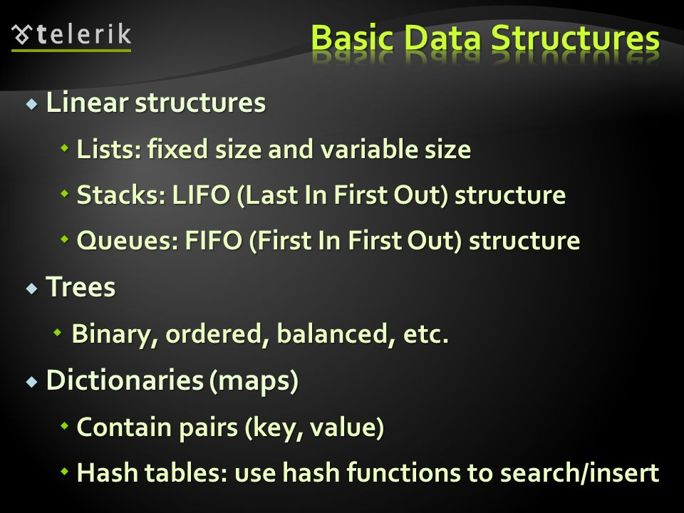 What is a Priority Queue What is a Priority Queue Data type to efficiently support finding the item with the highest priority Data type to efficiently support finding the item with the highest priority Basic operations Basic operations Enqueue(T element) Enqueue(T element) Dequeue Dequeue There is no build-in Priority Queue in.NET There is no build-in Priority Queue in.NET Can be easily implemented using PowerCollections Can be easily implemented using PowerCollections