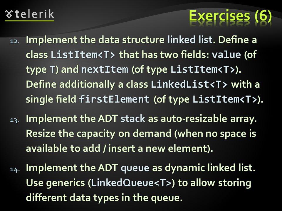 12. Implement the data structure linked list.