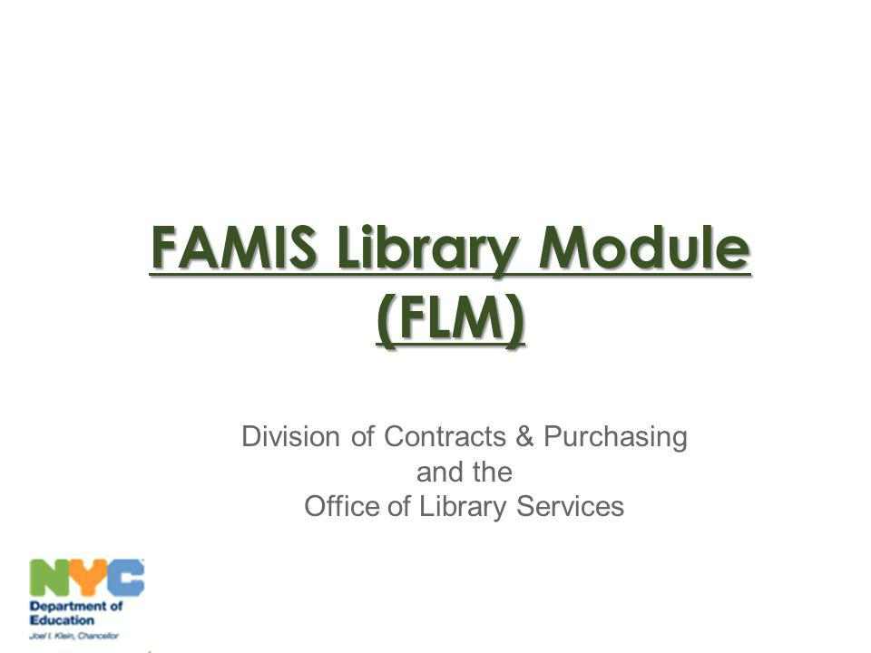 FAMIS Library Module (FLM) 1 Division of Contracts & Purchasing and the Office of Library Services