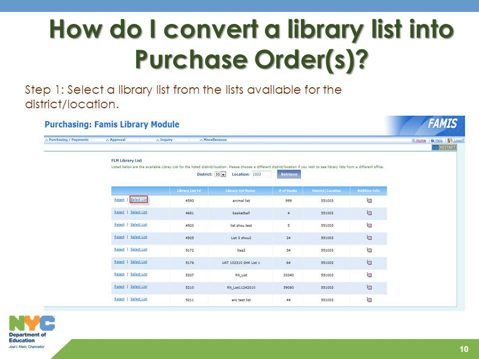 10 How do I convert a library list into Purchase Order(s)? Step 1: Select a library list from the lists available for the district/location.