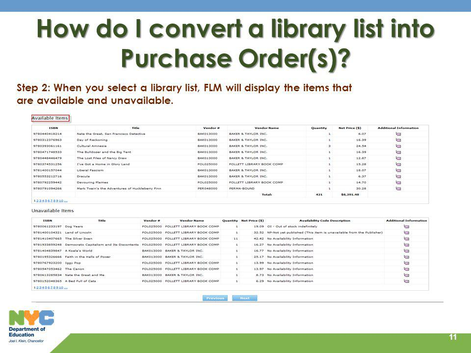 11 How do I convert a library list into Purchase Order(s)? Step 2: When you select a library list, FLM will display the items that are available and u