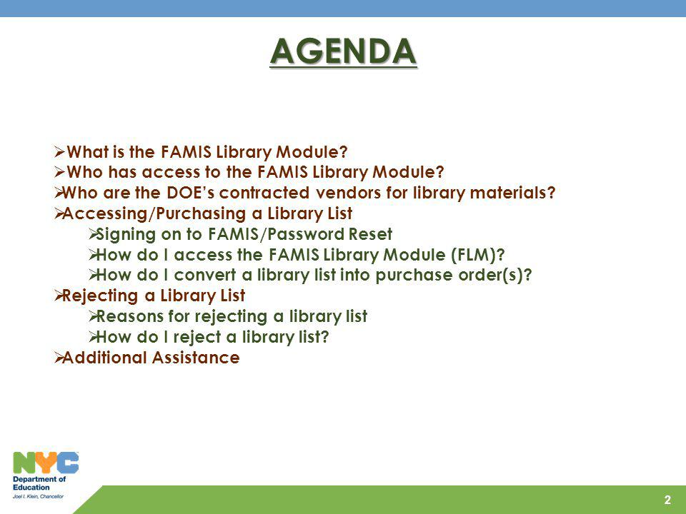 2 AGENDA What is the FAMIS Library Module? Who has access to the FAMIS Library Module? Who are the DOEs contracted vendors for library materials? Acce