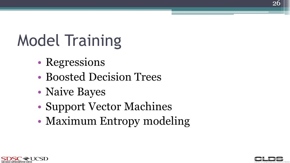 Model Training Regressions Boosted Decision Trees Naive Bayes Support Vector Machines Maximum Entropy modeling 26