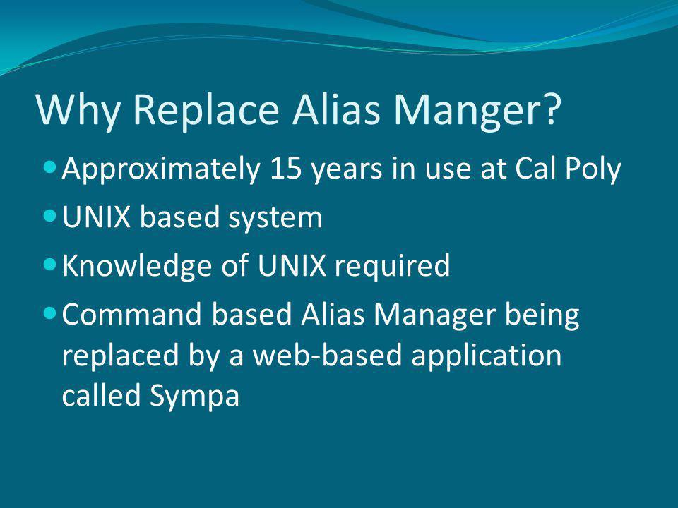 Why Replace Alias Manger.