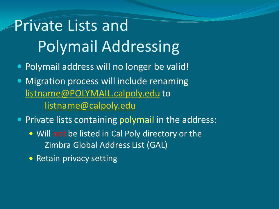 Private Lists and Polymail Addressing Polymail address will no longer be valid.