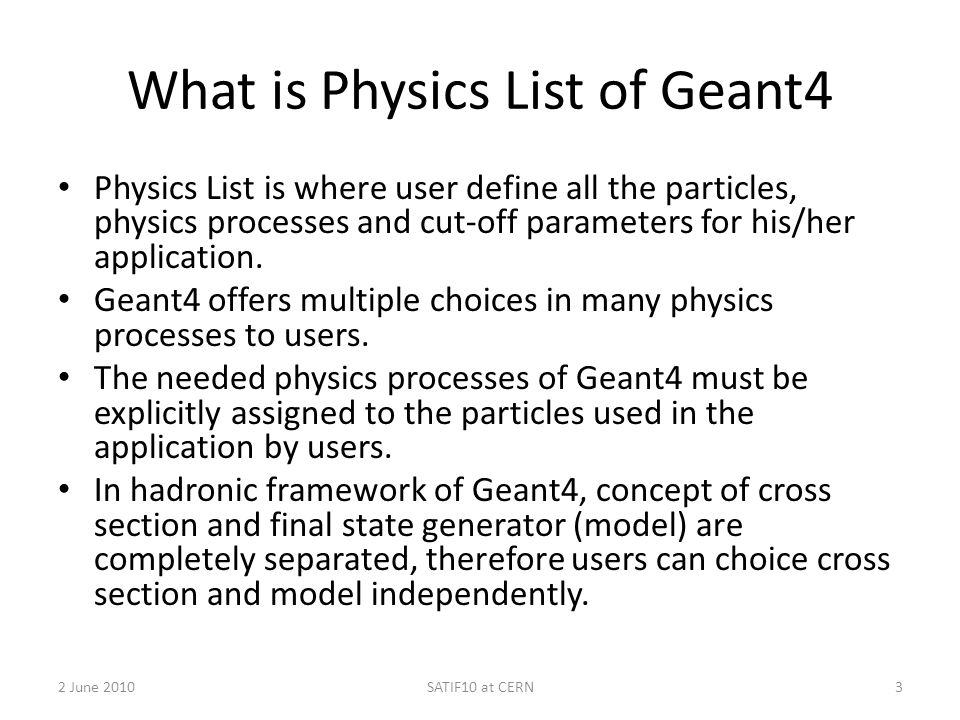 Policy of Physics List in the Geant4 collaboration Physics List class is one of the three mandatory classes of Geant4, which user must prepare.