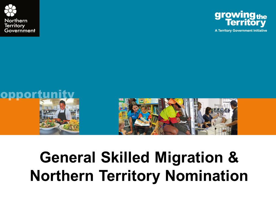 General Skilled Migration & Northern Territory Nomination