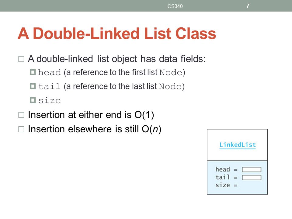 A Double-Linked List Class A double-linked list object has data fields: head (a reference to the first list Node ) tail (a reference to the last list