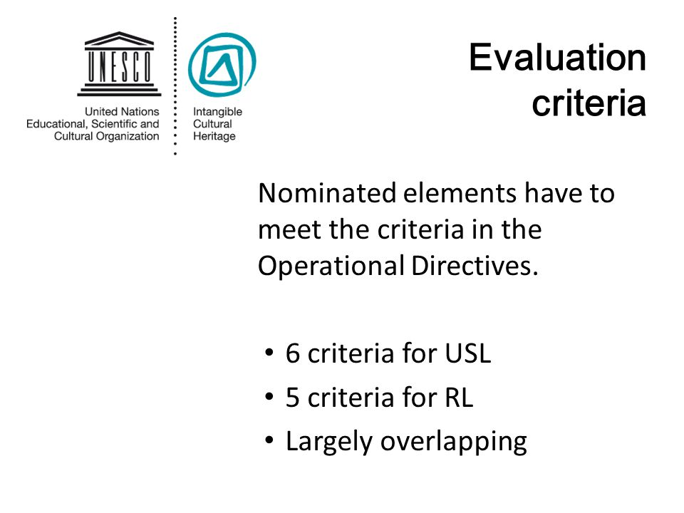Nominated elements have to meet the criteria in the Operational Directives.