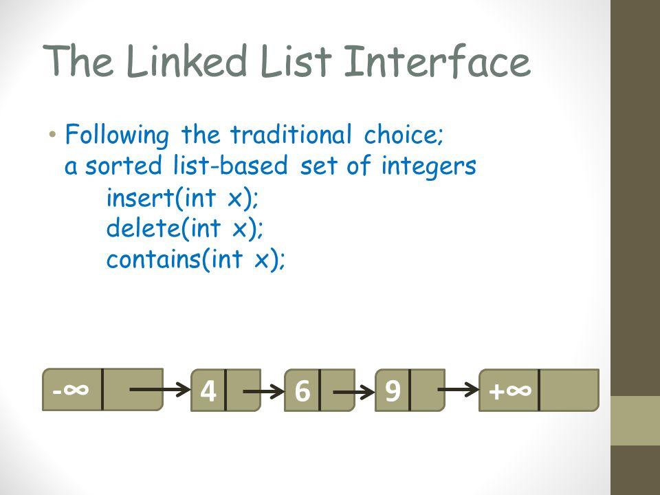 Incorrect Result Returned 2 T1 { found (6,9) node.next = &9 inserts new node CAS(->success) } 467 T2 { found(6,7) CAS(->failure} T3 { Delete(7) Insert(7) } 97