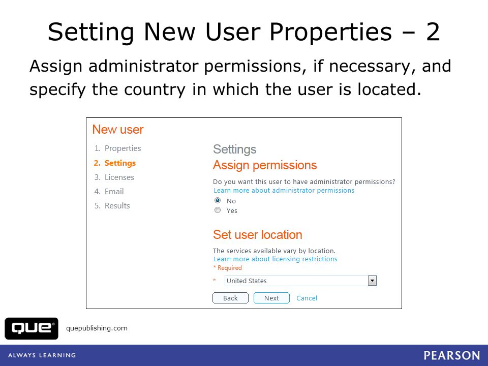 quepublishing.com Setting New User Properties – 2 Assign administrator permissions, if necessary, and specify the country in which the user is located