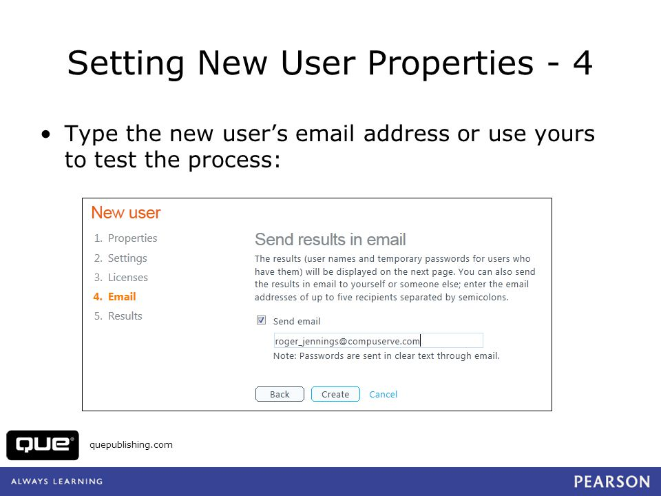 quepublishing.com Setting New User Properties - 4 Type the new users email address or use yours to test the process: