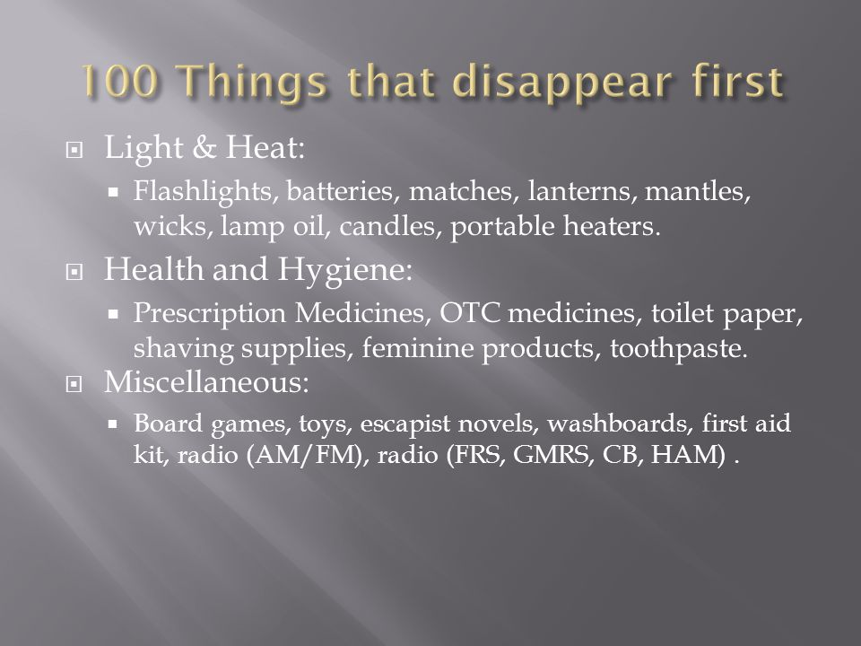 Light & Heat: Flashlights, batteries, matches, lanterns, mantles, wicks, lamp oil, candles, portable heaters.