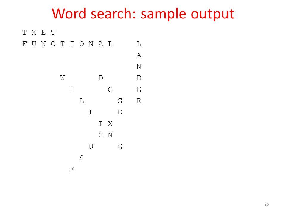 Word search: sample output T X E T F U N C T I O N A L L A N W D D I O E L G R L E I X C N U G S E 26