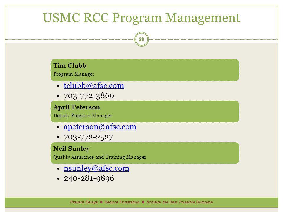 Prevent Delays Reduce Frustration Achieve the Best Possible Outcome USMC RCC Program Management 29