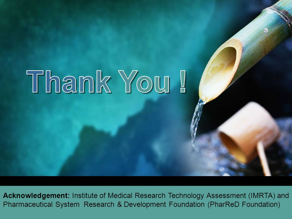 Acknowledgement: Institute of Medical Research Technology Assessment (IMRTA) and Pharmaceutical System Research & Development Foundation (PharReD Foun