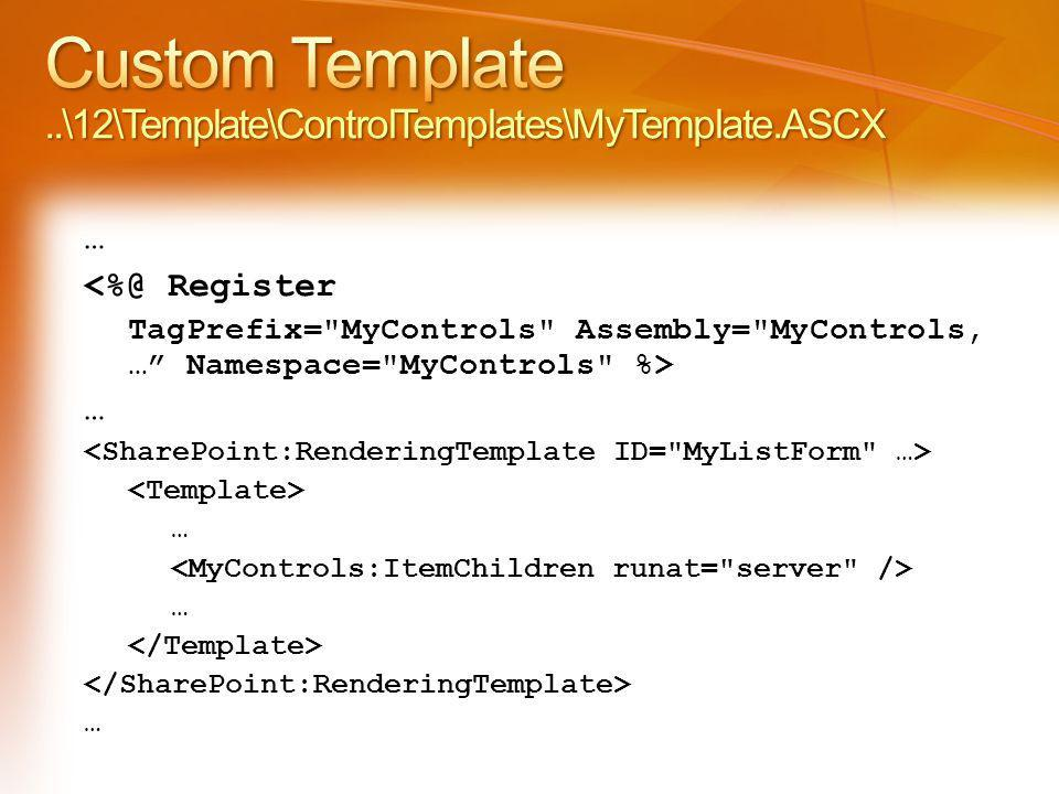 Register TagPrefix= MyControls Assembly= MyControls, … Namespace= MyControls %> … … … …