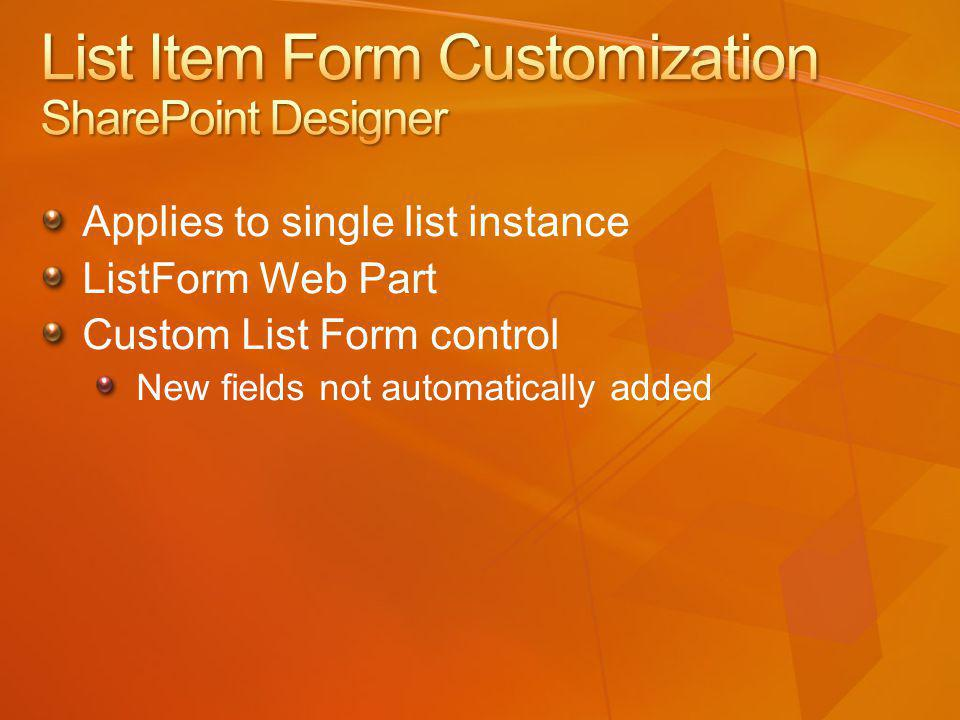 Applies to single list instance ListForm Web Part Custom List Form control New fields not automatically added