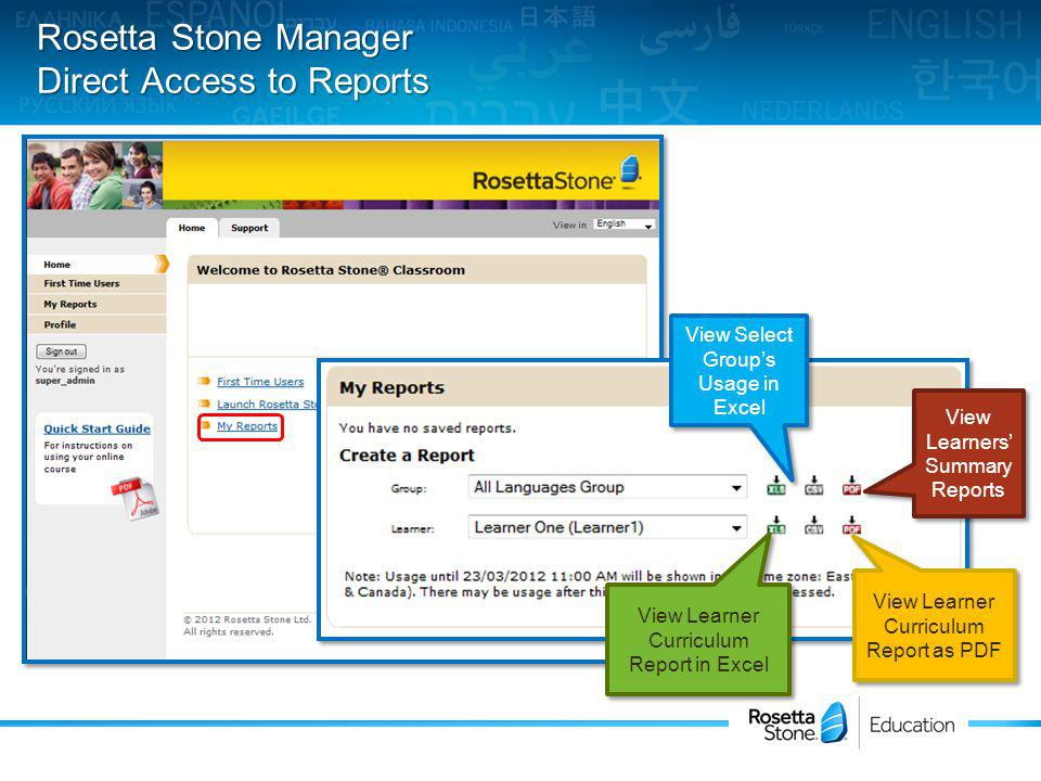 View Select Groups Usage in Excel View Learners Summary Reports View Learner Curriculum Report in Excel View Learner Curriculum Report as PDF Rosetta Stone Manager Direct Access to Reports