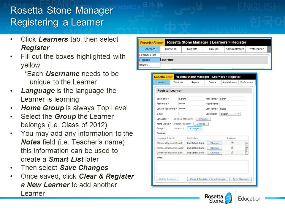 Click Learners tab, then select Register Fill out the boxes highlighted with yellow *Each Username needs to be unique to the Learner Language is the l