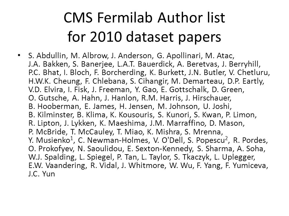 CMS Fermilab Author list for 2010 dataset papers S.