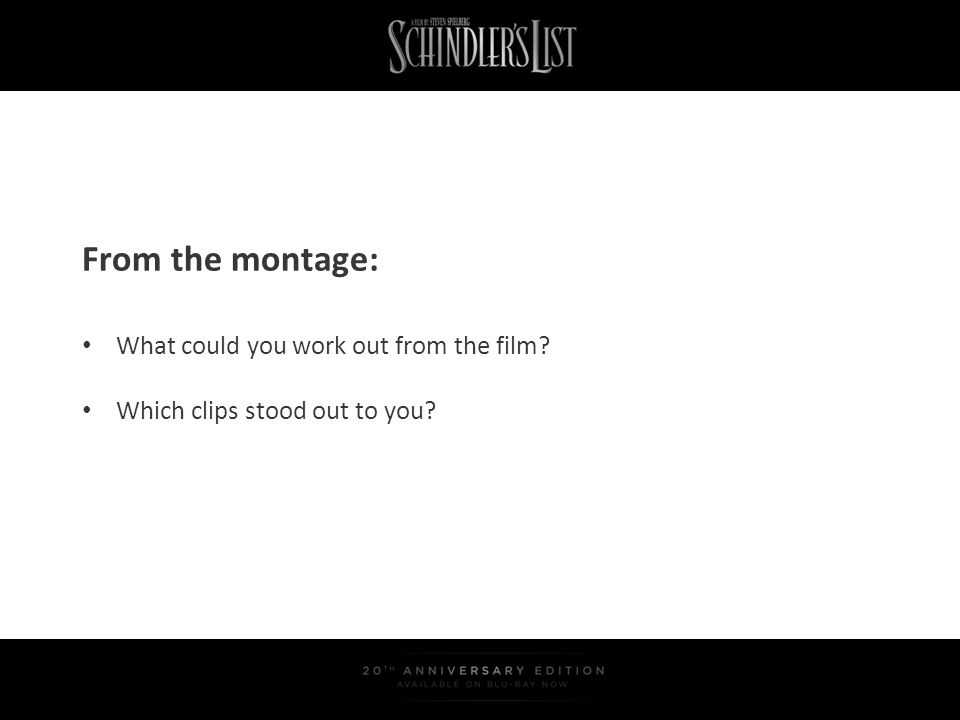 From the montage: What could you work out from the film? Which clips stood out to you?