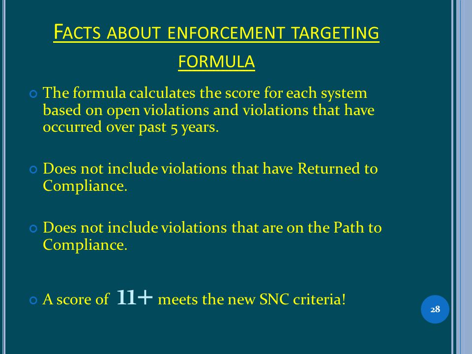 F ACTS ABOUT ENFORCEMENT TARGETING FORMULA The formula calculates the score for each system based on open violations and violations that have occurred