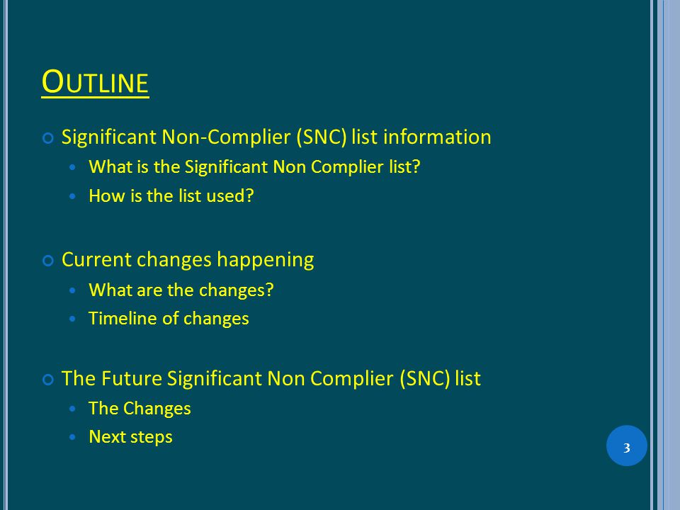 T HE S IGNIFICANT N ON C OMPLIER L IST The Current SNC- is the current July 2010 SNC list and what is posted to the DEC website.