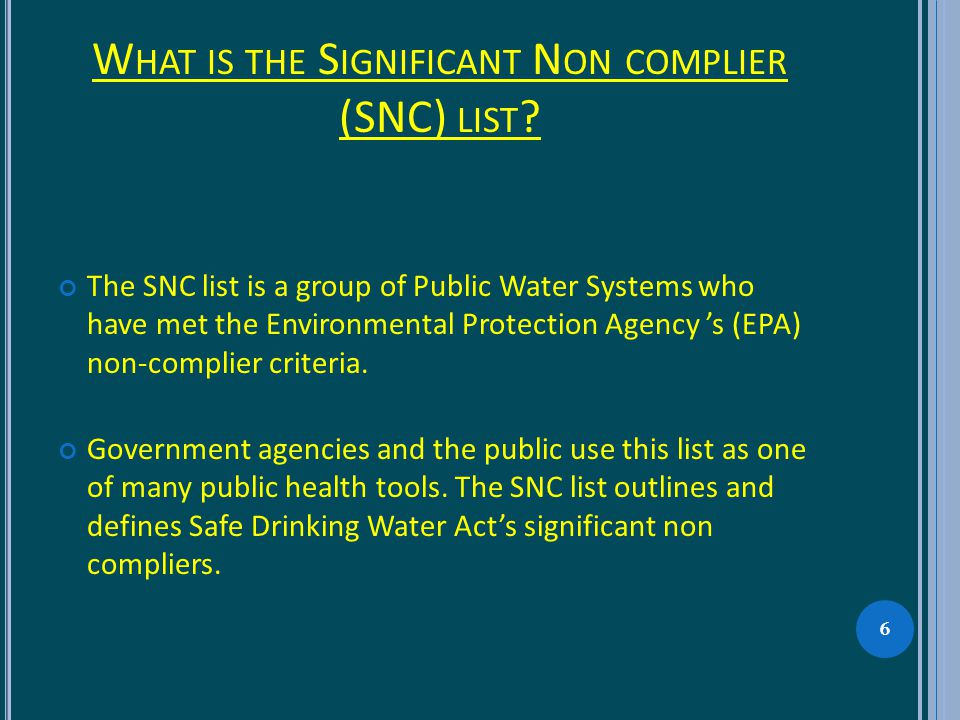W HAT IS THE S IGNIFICANT N ON COMPLIER (SNC) LIST .