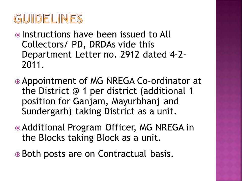 Instructions have been issued to All Collectors/ PD, DRDAs vide this Department Letter no. 2912 dated 4-2- 2011. Appointment of MG NREGA Co-ordinator