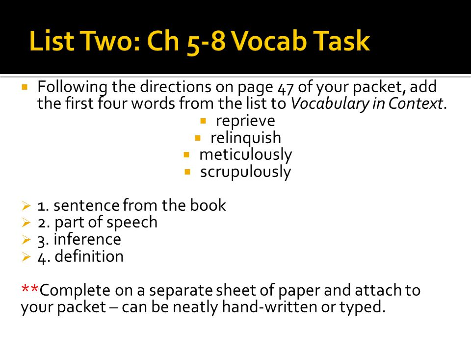 Following the directions on page 47 of your packet, add the first four words from the list to Vocabulary in Context.