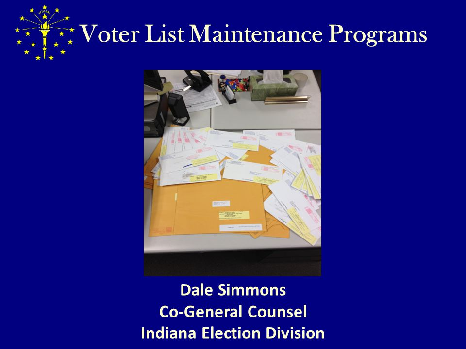 Voter List Maintenance Voter List Maintenance-State Level Statewide Mailer IED must conduct a state-funded residency address confirmation mailing in each even- numbered year.