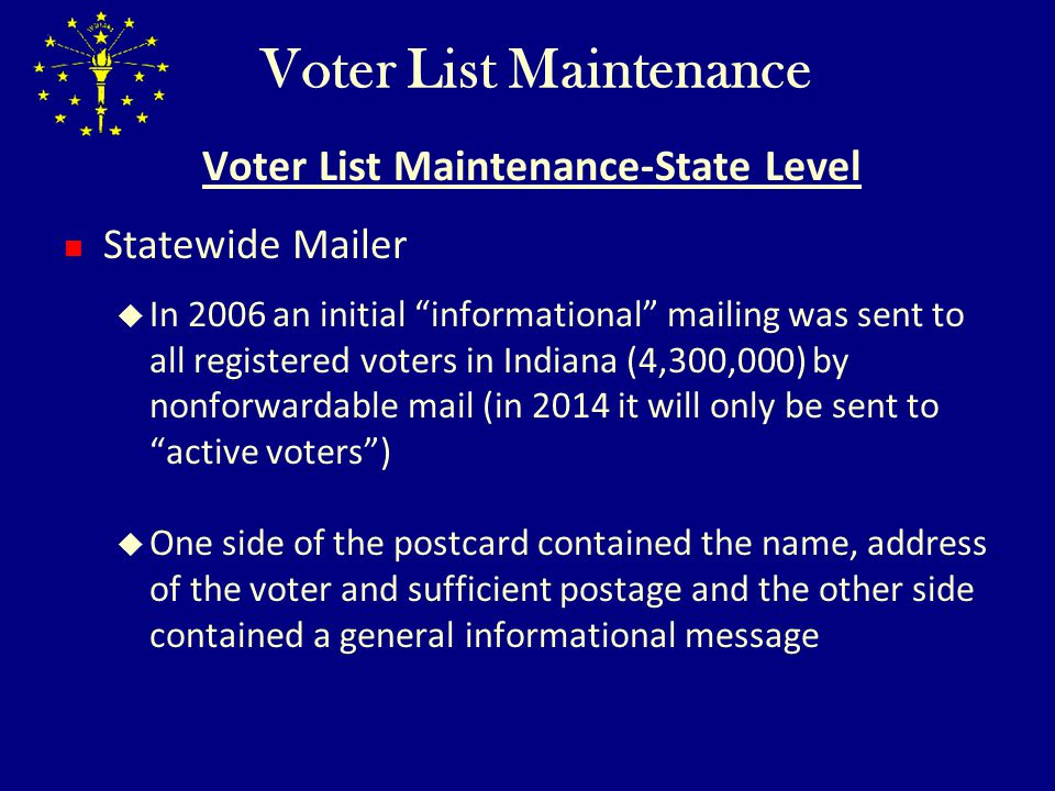 Voter List Maintenance Voter List Maintenance-County Provisions County retains all routine maintenance duties outlined in SOP VRG 58.2 including : DOH Hopper for deaths DOC Hopper or Sheriffs Quarterly Reports for removal for imprisonment following conviction of crime Request of Voter (through VRG-14 or response to a Jury Questionnaire where voter requests cancellation) A returned countywide mailer or regular office correspondence, including Acknowledgement Cards, poll location assignment notices, or jury service notices, with follow-up NCOA notice.