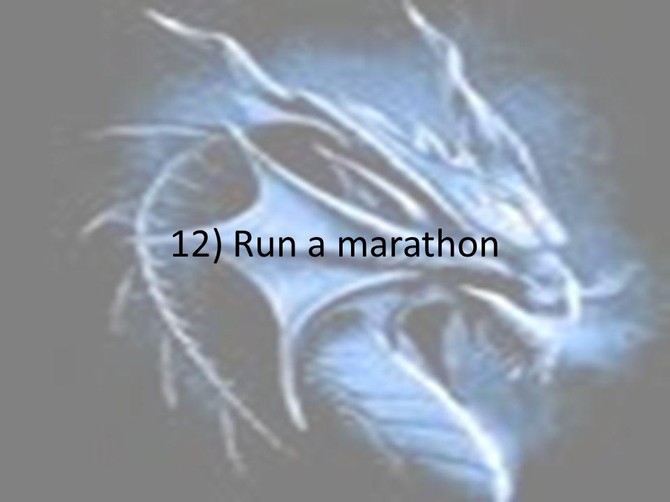 12) Run a marathon