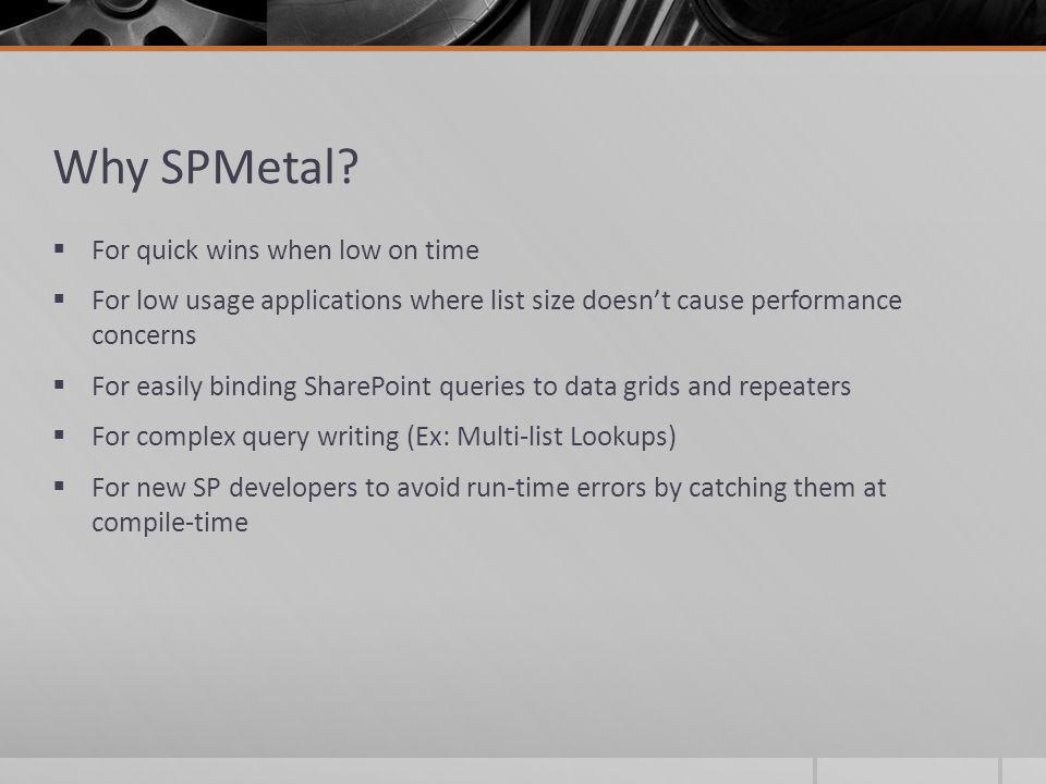 Why SPMetal.