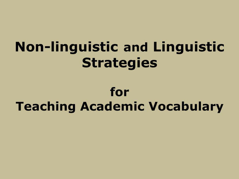 Non-linguistic and Linguistic Strategies for Teaching Academic Vocabulary