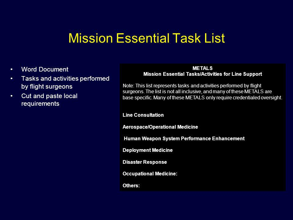Mission Essential Task List Word Document Tasks and activities performed by flight surgeons Cut and paste local requirements METALS Mission Essential