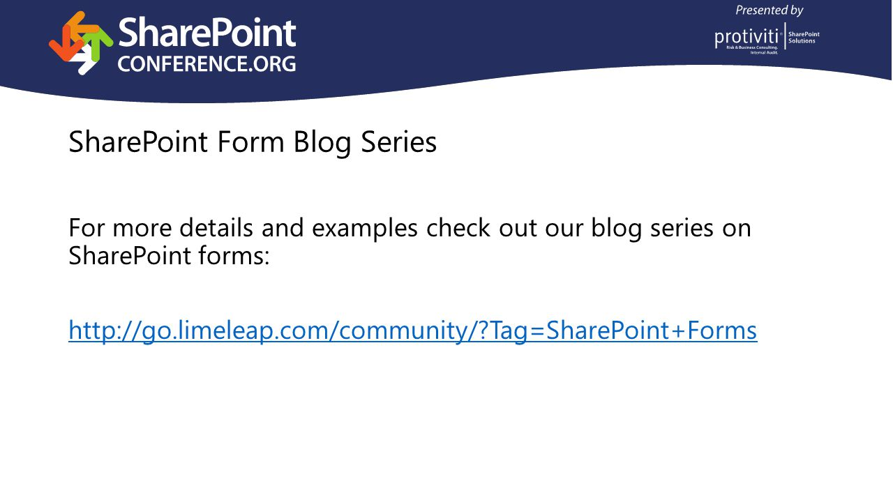 SharePoint Form Blog Series For more details and examples check out our blog series on SharePoint forms:   Tag=SharePoint+Forms