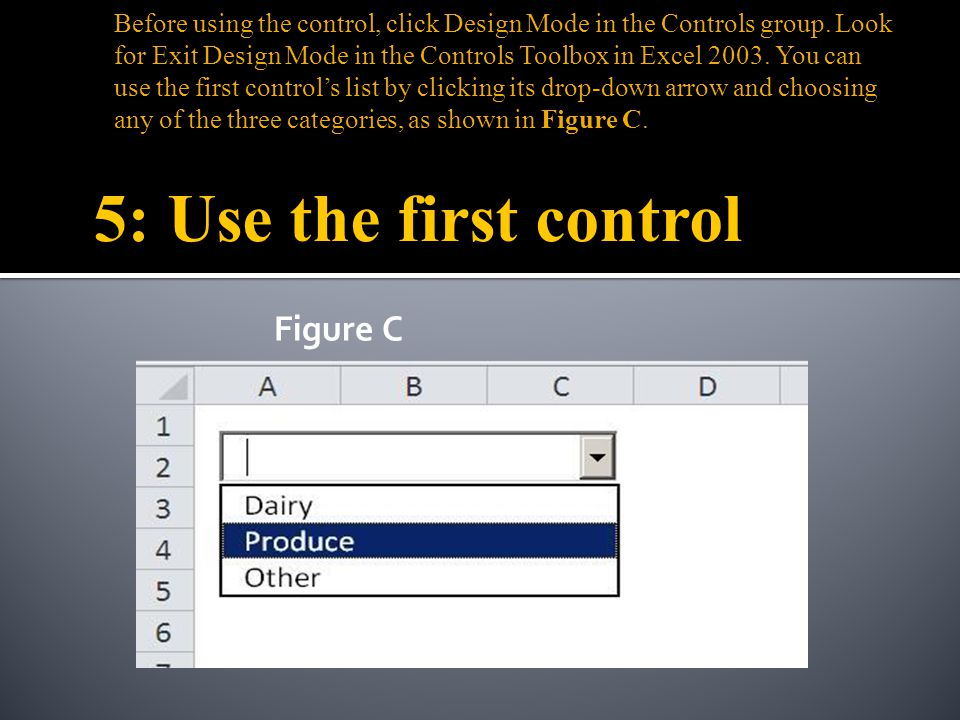 At this point, you have a static control thats displaying three items: Dairy, Produce, and Other.