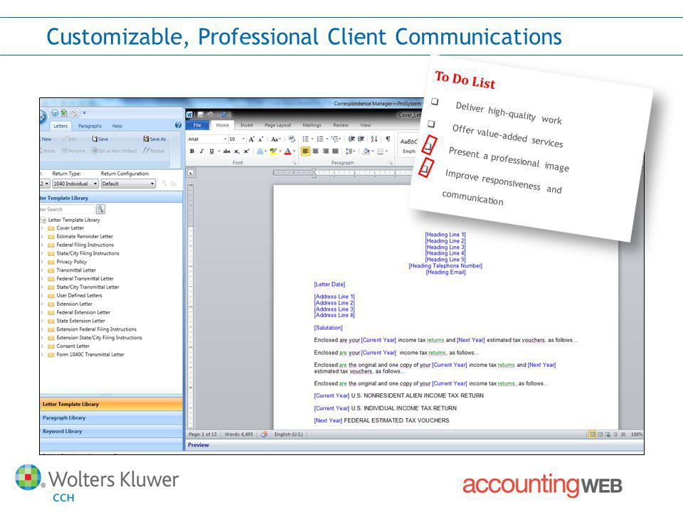 Customizable, Professional Client Communications To Do List Deliver high-quality work Offer value-added services Present a professional image Improve responsiveness and communication