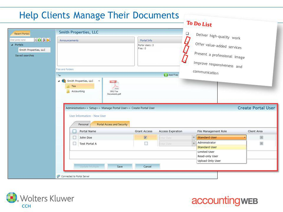 Access Client Files in Seconds To Do List Deliver high-quality work Offer value-added services Present a professional image Improve responsiveness and communication