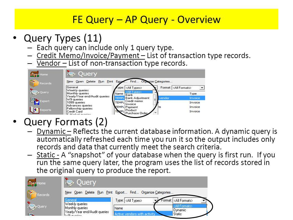 FE Query – AP Query - Overview Query Types (11) – Each query can include only 1 query type.