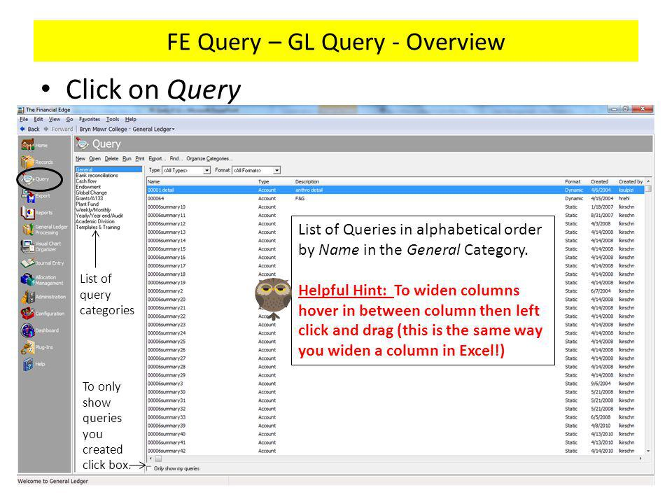 FE Query – GL Query - Overview Query Types (5) – Each query can include only 1 query type.
