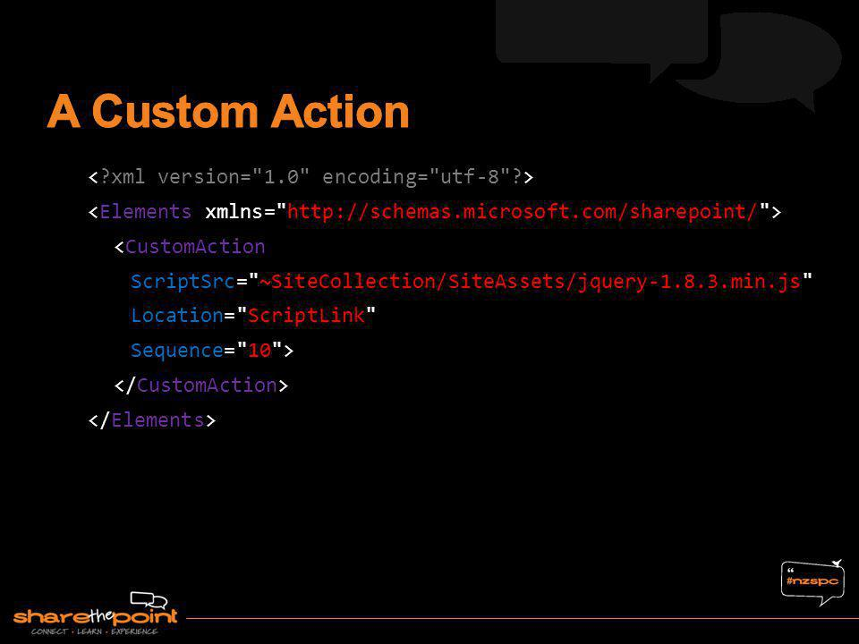 <CustomAction ScriptSrc= ~SiteCollection/SiteAssets/jquery-1.8.3.min.js Location= ScriptLink Sequence= 10 >