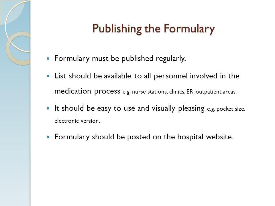 Publishing the Formulary Formulary must be published regularly.