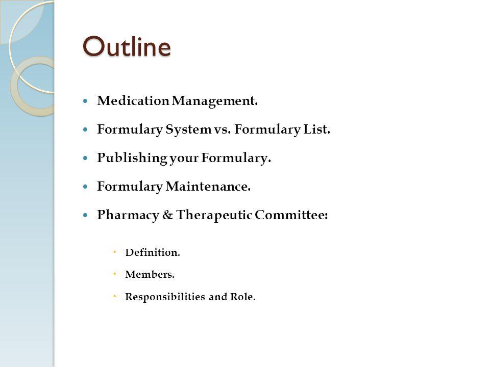 Outline Medication Management.Formulary System vs.
