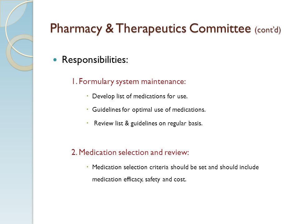 Pharmacy & Therapeutics Committee (contd) Responsibilities: 1.