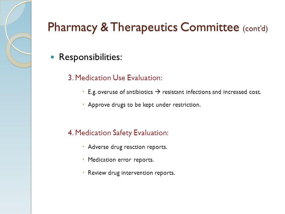 Pharmacy & Therapeutics Committee (contd) Responsibilities: 3.